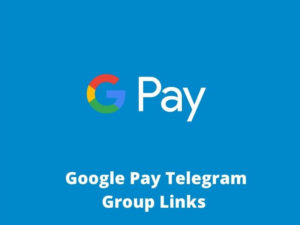 Google Pay Telegram Group Links