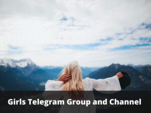 Girls Telegram Group and Channel Links